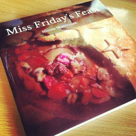 Miss Friday's Feast - book of her Blog's recipes